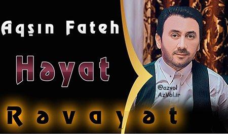 دانلود آهنگ آذربایجانی جدید Aqsin Fateh به نام Heyat (Revayet)